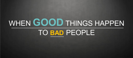 When good things happen to bad people - WEB