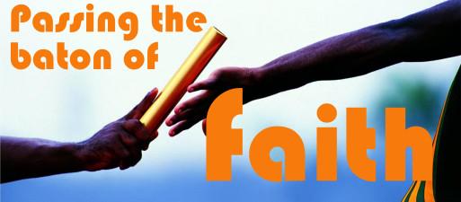 Passing the Baton of Faith WEB