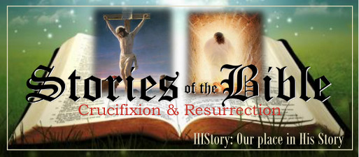 Bible Stories Web January 25 Crucifixion and Resurrection