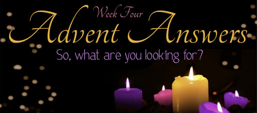 12-20- 15 Advent Answers Week 3
