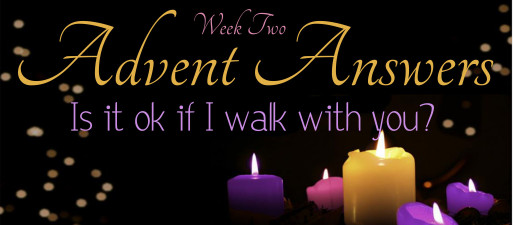 12-6- 15 Advent Answers Week 2
