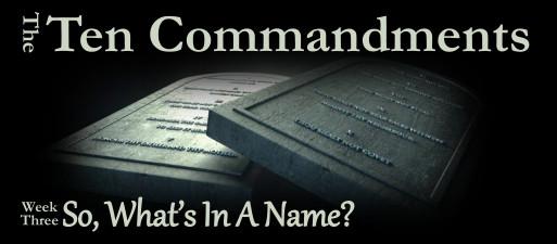 Ten Commandments, week 3