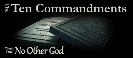 Ten Commandments week one